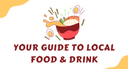 Your Guide To Local Food & Drink